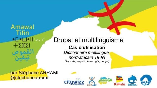 Drupal et multilinguisme Cas d'utilisation Dictionnaire multilingue nord-africain TIFIN (français, anglais, tamazight, der...
