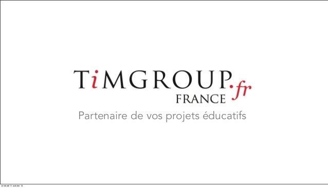 Présentation de Timgroup éducation
