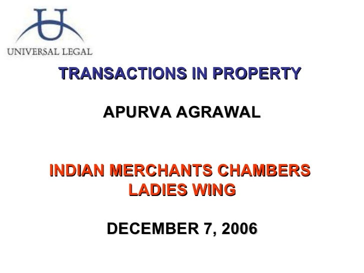 TRANSACTIONS IN PROPERTY  APURVA AGRAWAL INDIAN MERCHANTS CHAMBERS  LADIES WING DECEMBER 7, 2006