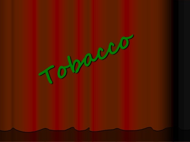 Health Problems Caused by SMOKING Tobacco Cancers: lung, mouth, esophagus, stomach… Lung diseases: bronchitis, asthma and ...