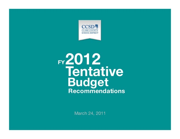 FY   2012     Tentative     Budget     Recommendations                         March 24, 2011