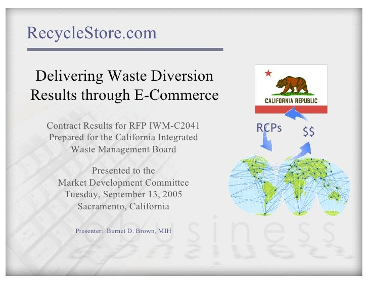 Presentation To CIWMB Market Development Committee For Waste Diversion Through E Commerce Burnet D Brown