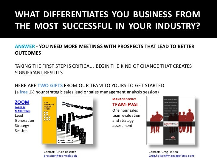 WHAT DIFFERENTIATES YOU BUSINESS FROMTHE MOST SUCCESSFUL IN YOUR INDUSTRY?ANSWER - YOU NEED MORE MEETINGS WITH PROSPECTS T...