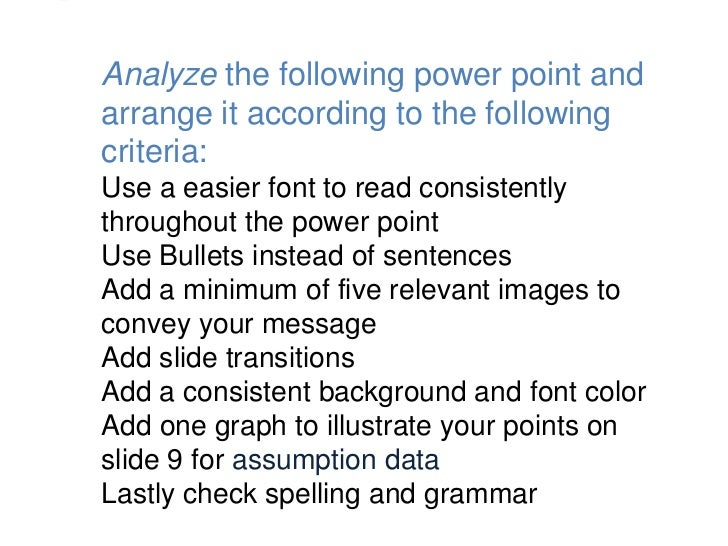     Analyze the following power point and    arrange it according to the following    criteria:    Use a easier font to r...