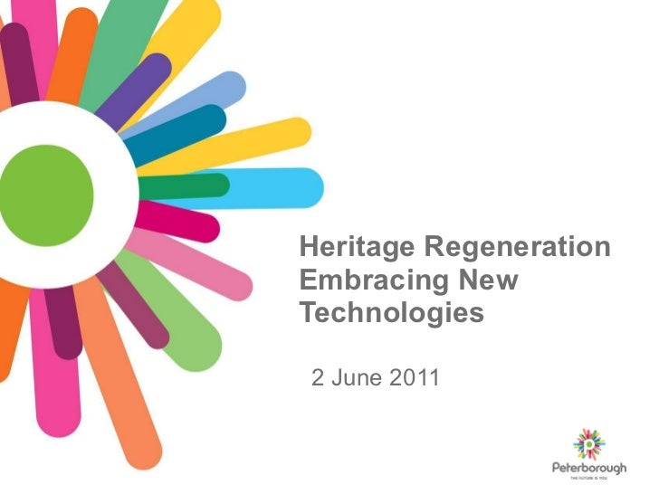 Heritage Regeneration Embracing New Technologies 2 June 2011