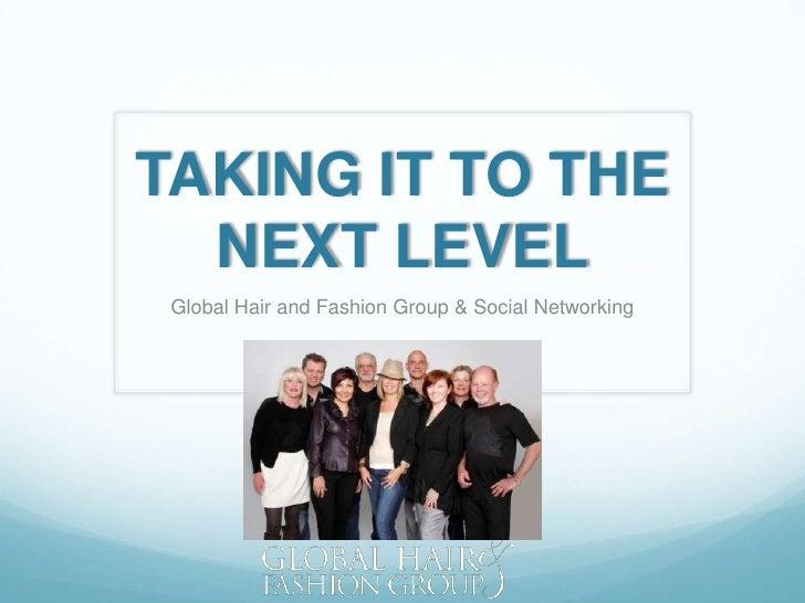 Presentation to Global Hair & Fashion Group Members