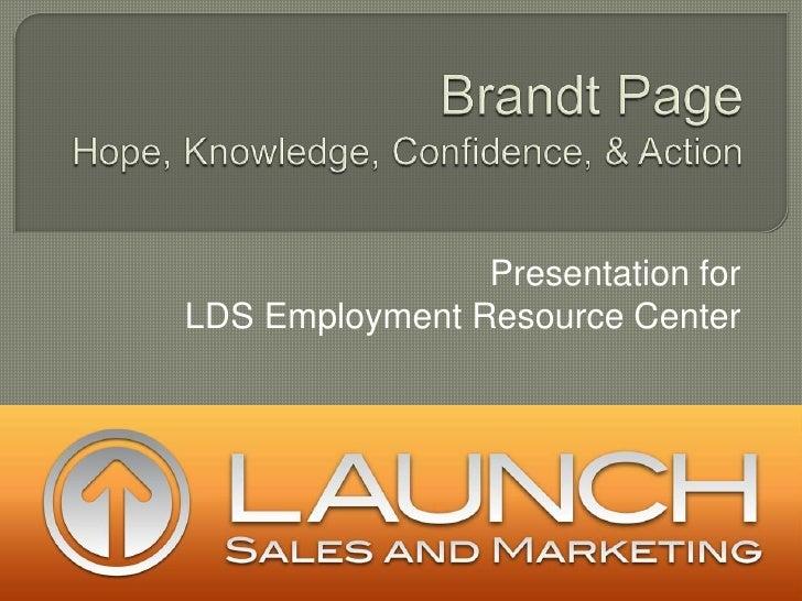 Brandt Page - Presentation to LDS Employment Center SLC, UT