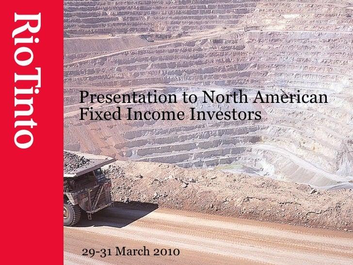 Presentation to North American Fixed Income Investors  29-31 March 2010