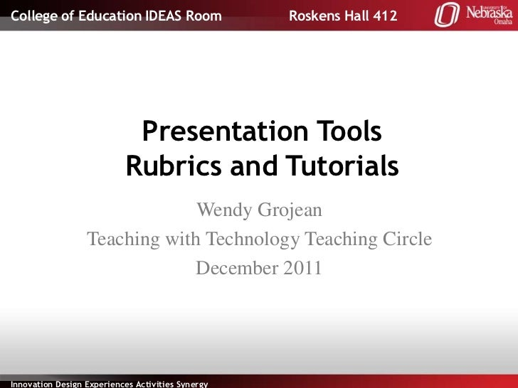 College of Education IDEAS Room                    Roskens Hall 412                            Presentation Tools         ...