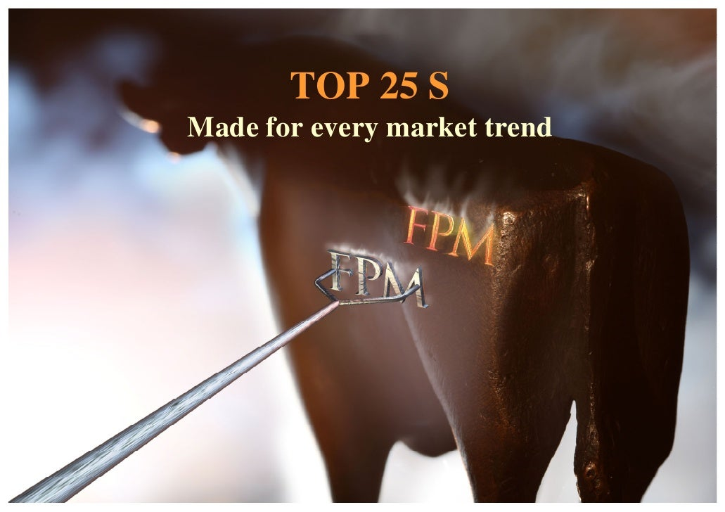 TOP 25 S                           Made for every market trend              FPM DEUTSCHE INVESTMENTAG TGV  As at: October ...