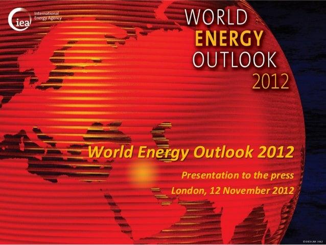 World Energy Outlook 2012 (Released on 12 November 2012)
