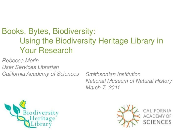 Books, Bytes, Biodiversity:    Using the Biodiversity Heritage Library in    Your ResearchRebecca MorinUser Services Libra...