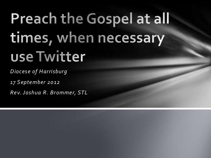 Diocese of Harrisburg17 September 2012Rev. Joshua R. Brommer, STL