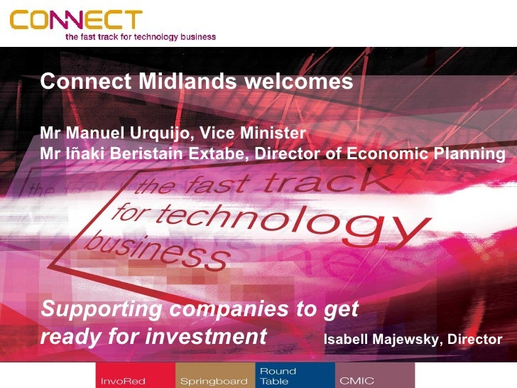 Connect Midlands welcomesMr Manuel Urquijo, Vice MinisterMr Iñaki Beristain Extabe, Director of Economic PlanningSupportin...