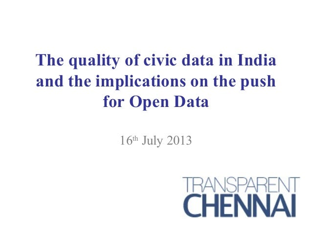 The quality of civic data in India and the implications on the push for Open Data 16th July 2013