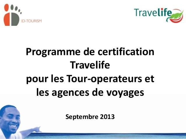 Programme de certification Travelife pour les Tour-operateurs et les agences de voyages Septembre 2013