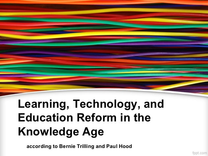 Learning, Technology and Education Reform in the Knowledge Age (Article Summary)