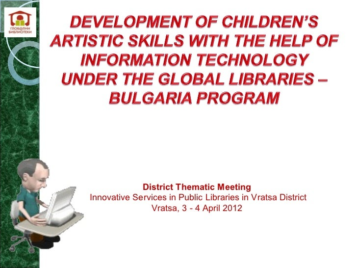 District Thematic MeetingInnovative Services in Public Libraries in Vratsa District               Vratsa, 3 - 4 April 2012