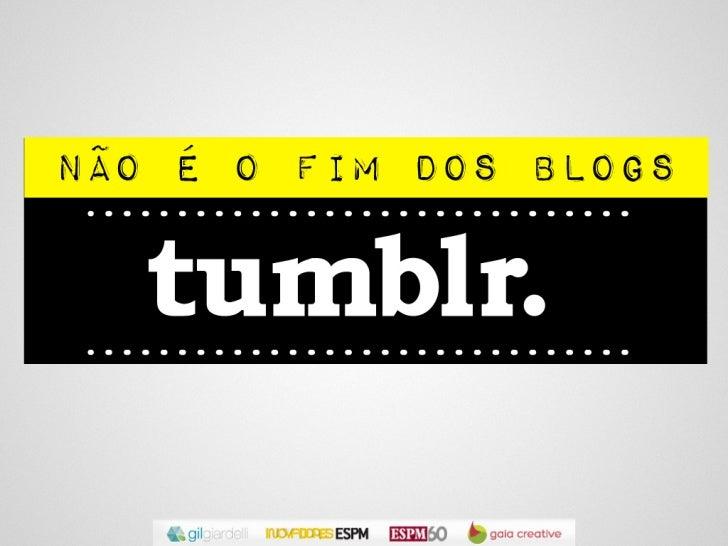 A revista Wired (mar/2012) trouxe como matéria de capa o sucesso do Tumblr. Seu criador veio ao Brasil recentemente e cont...