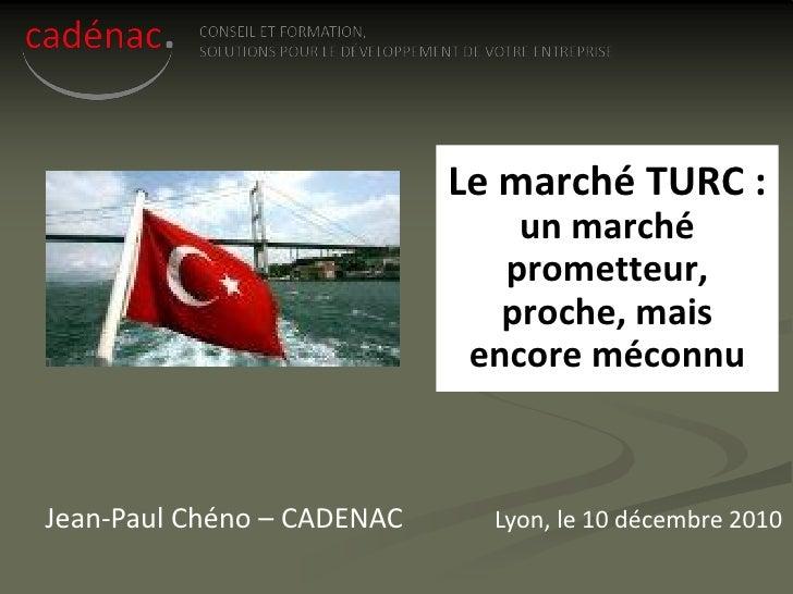 Le marché TURC :                                un marché                               prometteur,                       ...