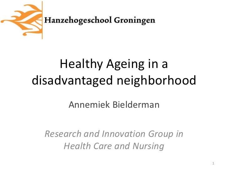 Healthy Aging in a disadvantaged neighborhood