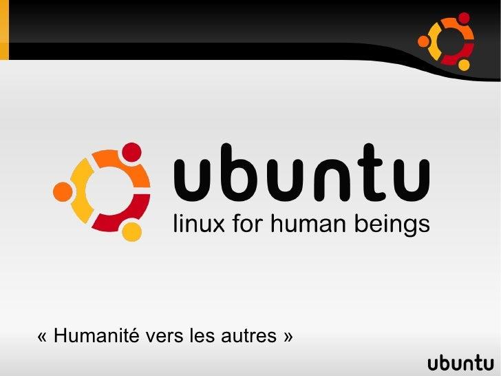 «Humanité vers les autres»