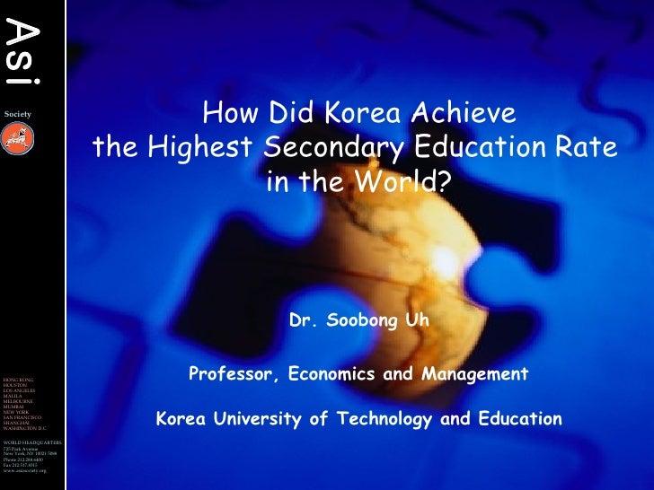 Asi                                    How Did Korea Achieve Society                              the Highest Secondary Ed...