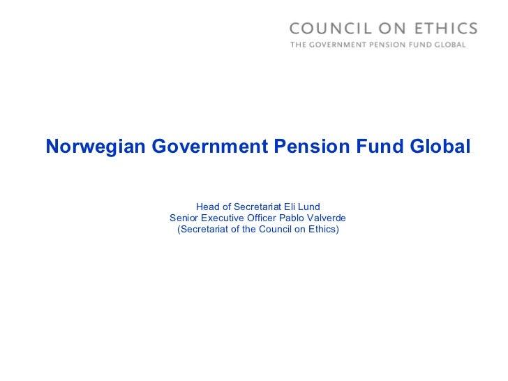 Norwegian Government Pension Fund Global Head of Secretariat Eli Lund Senior Executive Officer Pablo Valverde (Secretariat...