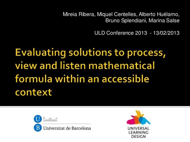 Evaluating solutions to process, view and listen mathematical formula within an accessible context