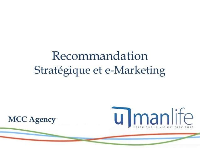 Recommandation     Stratégique et e-MarketingMCC Agency