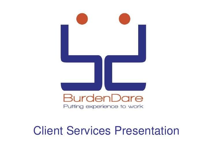 Burden Dare Client Services Presentation