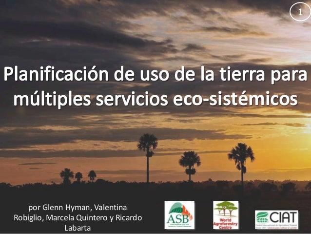 Planificación de uso de la tierra para múltiples servicios eco-sistémicos