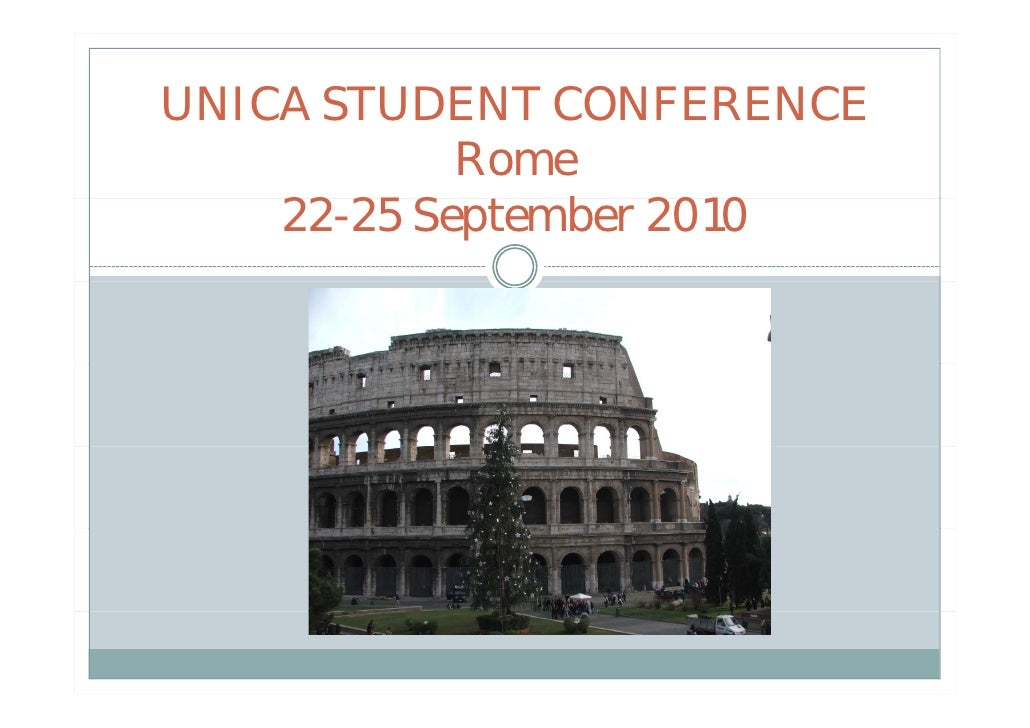 UNICA STUDENT CONFERENCE             Rome     22-25 September 2010                 b