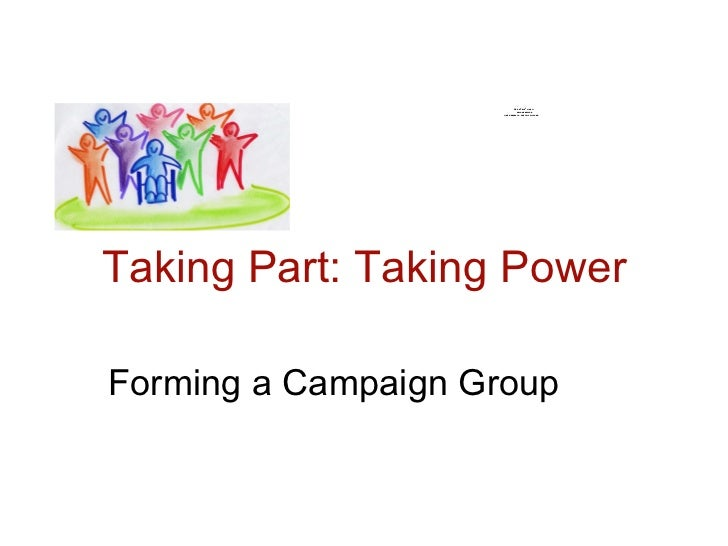 Forming a campaign group presented at Taking Part Taking Power