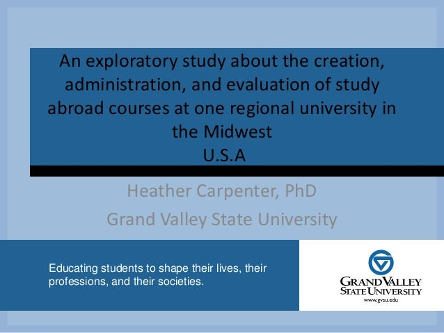 An exploratory study about the creation, administration, and evaluation of study abroad courses at one regional university in the Midwest