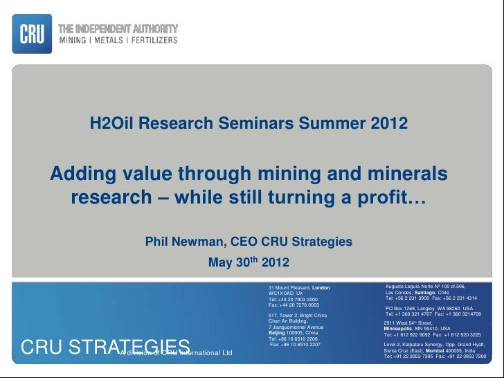 H2Oil Research Seminars Summer 2012  Adding value through mining and minerals    research – while still turning a profit… ...