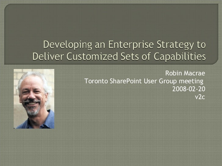 Developing an Enterprise Strategy to Deliver Customized Sets of Capabilities