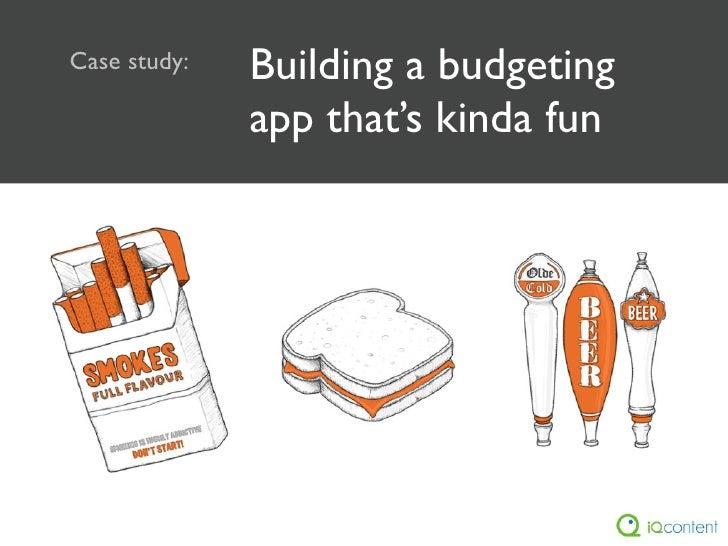 Case study:   Building a budgeting               app that's kinda fun