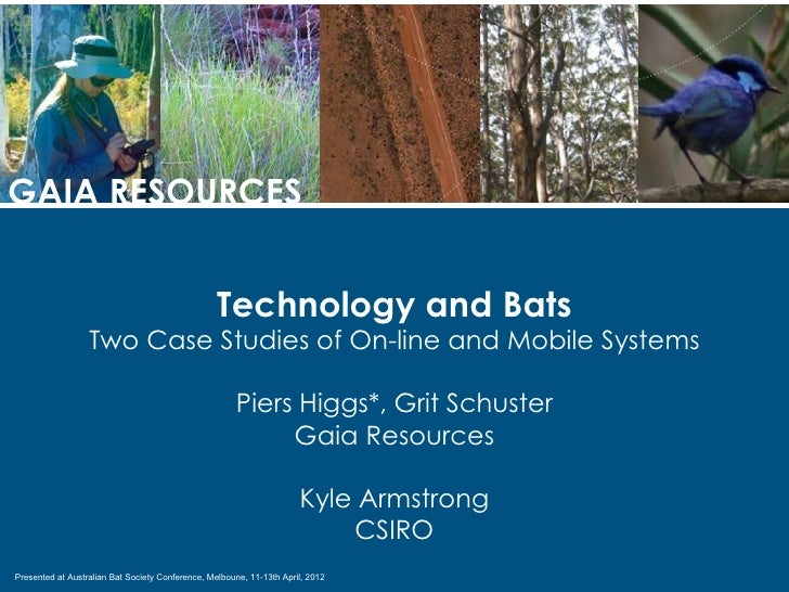 GAIA RESOURCES                                                  Technology and Bats                  Two Case Studies of O...