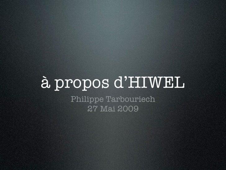 à propos d'HIWEL    Philippe Tarbouriech        27 Mai 2009