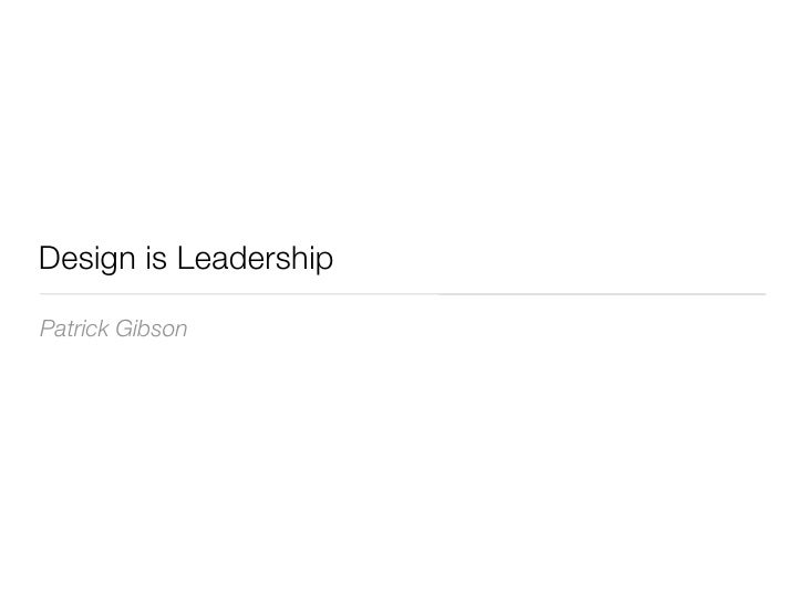 Design is LeadershipPatrick Gibson