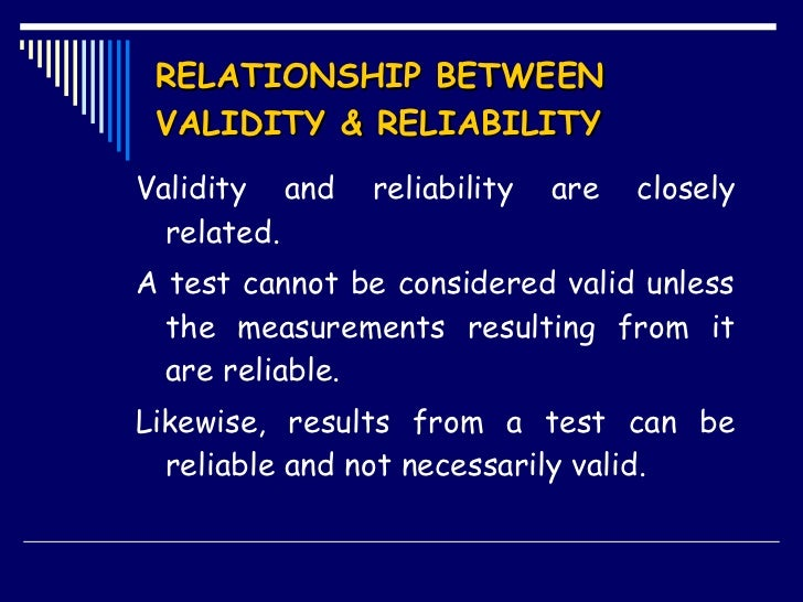 a valid measurement is reliable but a reliable measurement may not be valid Similar to a 'recipe,' operational definitions specify exactly how to measure and/or   a good measure must not only be reliable, but also valid a valid measure   cannot be valid unless it is reliable, but a reliable measure may not be valid.