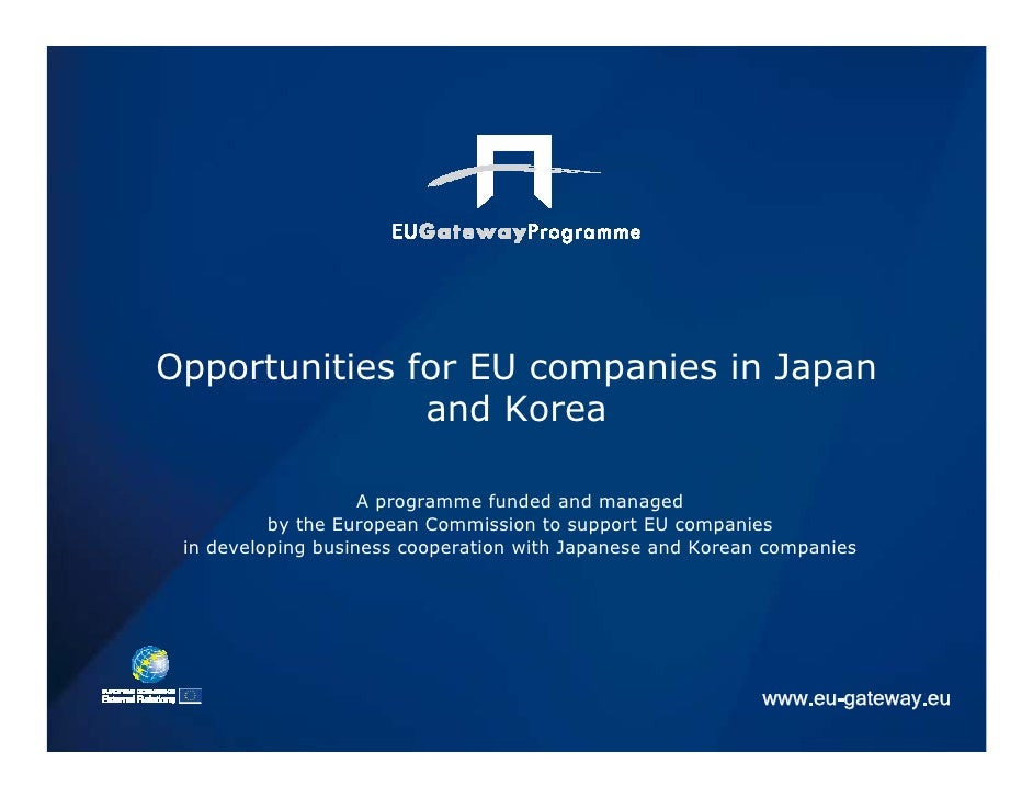 Opportunities for EU companies in Japan                and Korea                      A programme funded and managed      ...