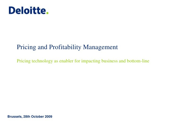 Pricing and Profitability ManagementPricing technology as enabler for impacting business and bottom-line<br />Brussels, 28...