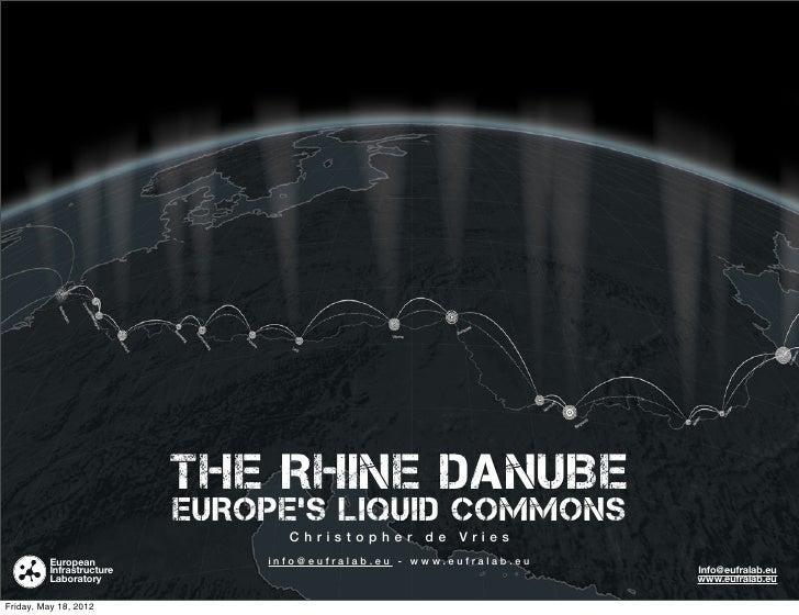 THE RHINE DANUBE                           EUROPE'S LIQUID COMMONS                                    Christopher de Vries...