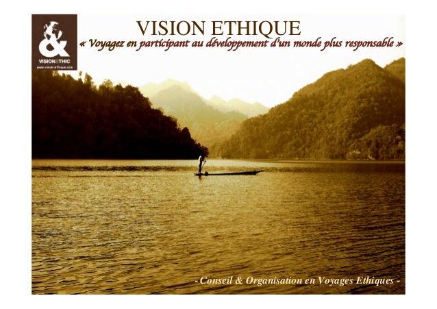VISION ETHIQUE  «Voyagez en participant au développement d'un monde plus responsable»  CD  Vision Ethique / Vietnam  1  ...