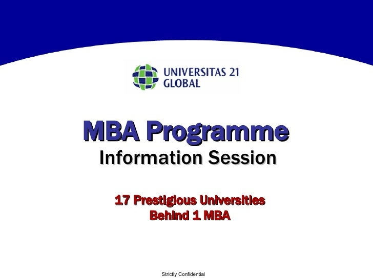 MBA Programme   Information Session Strictly Confidential 17 Prestigious Universities Behind 1 MBA