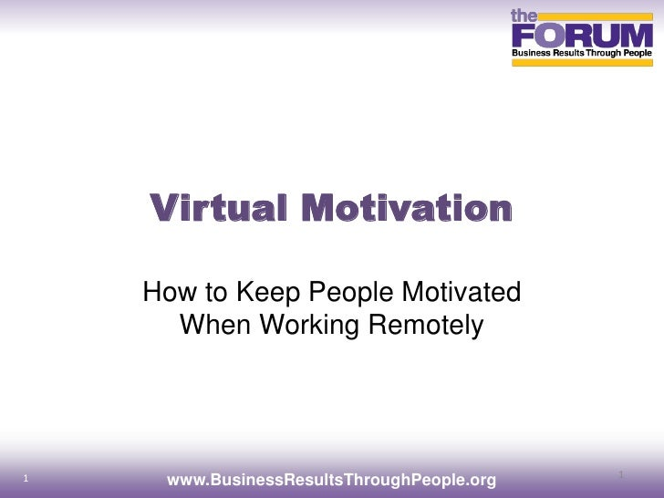 Virtual Motivation    How to Keep People Motivated      When Working Remotely                                            1...