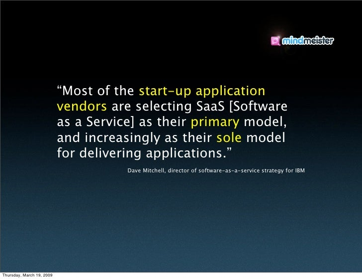 """Most of the start-up application                            vendors are selecting SaaS [Software                         ..."