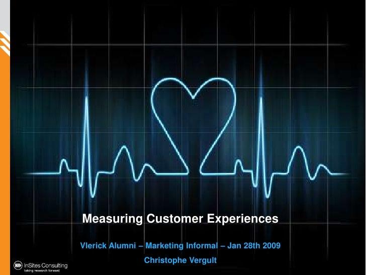 Measuring Customer Experiences<br />Vlerick Alumni – Marketing Informal – Jan 28th 2009<br />Christophe Vergult<br />